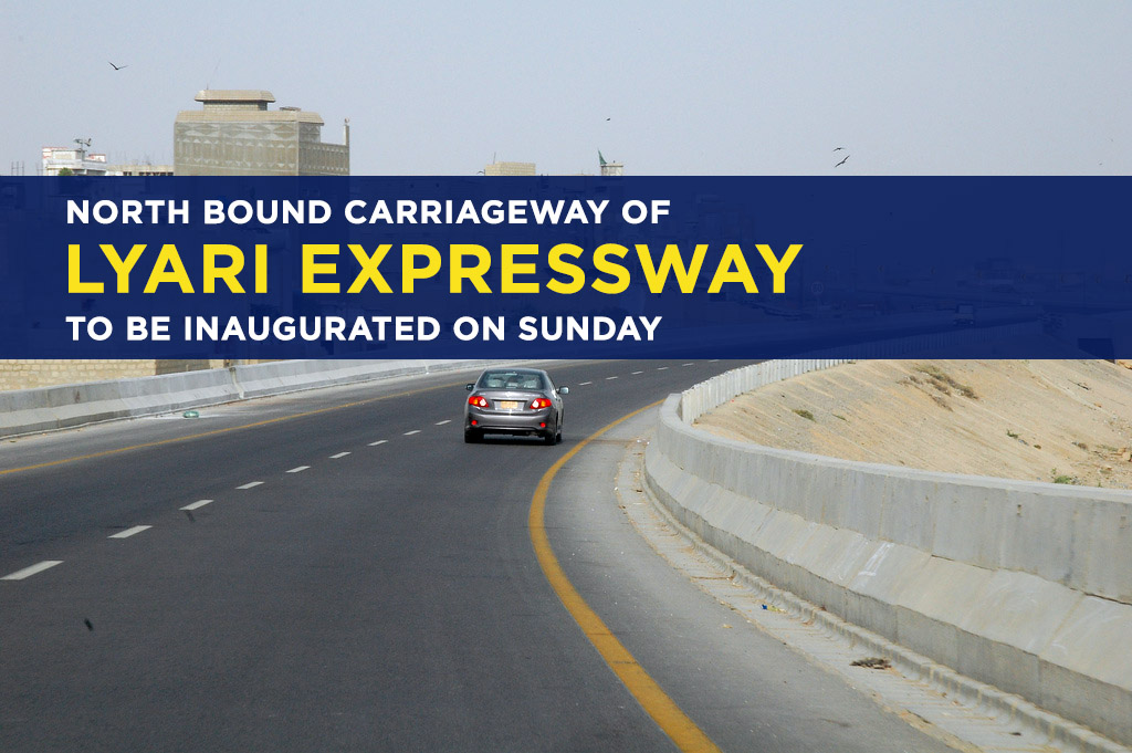 North Bound Carriageway Of Lyari Expressway To Be Inaugurated On Sunday 9