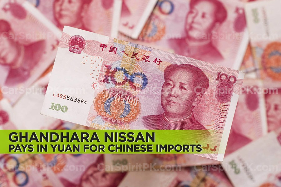 Ghandhara Nissan Starts Paying in Yuan for Chinese Imports 4