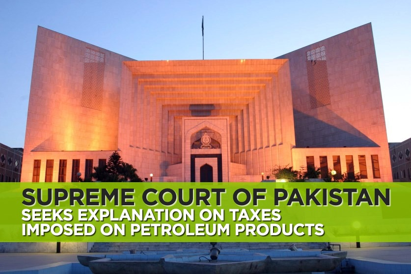 Supreme Court Seeks Explanation on Taxes Imposed on Petroleum Products 10
