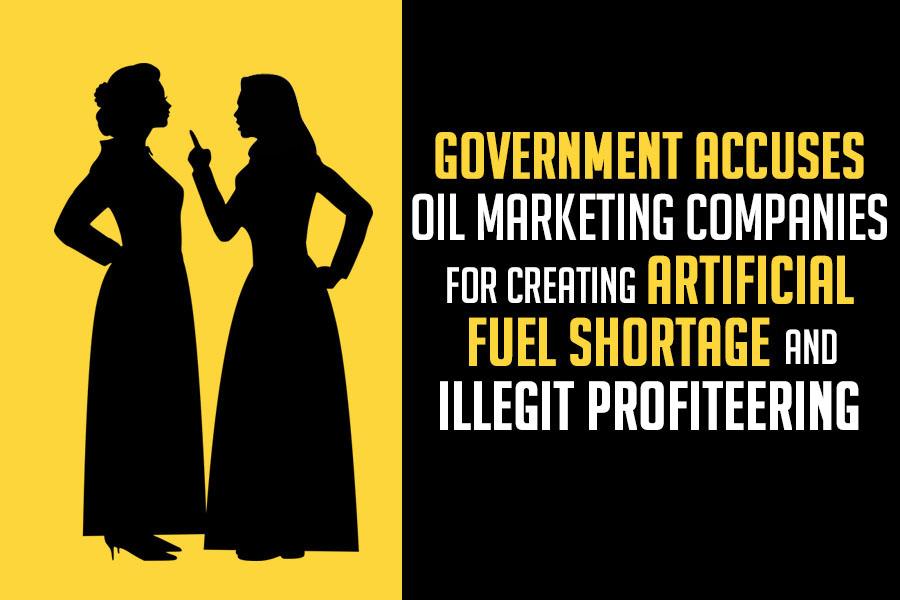 Government Accuses OMCs for Artificial Shortage & Illegitimate Profiteering 2