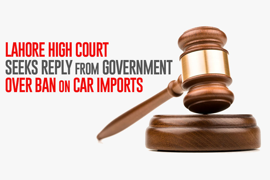 Lahore High Court Seeks Reply from Government over Ban on Car Imports 3