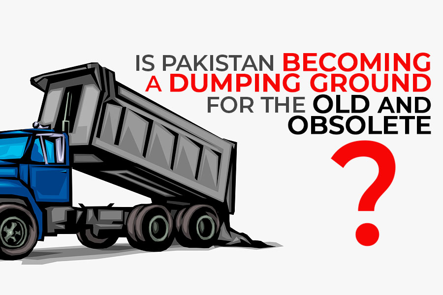 Is Pakistan Becoming a Dumping Ground for Old & Obsolete? 2