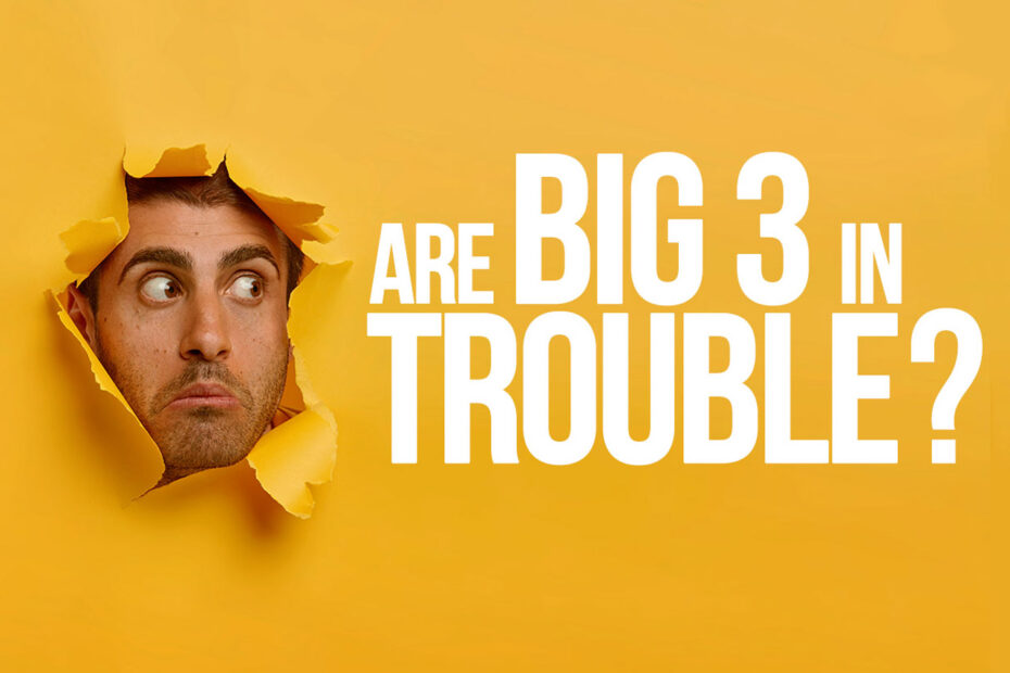 Are Big 3 Really in Trouble? 4